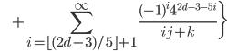 \displaystyle \quad\quad\quad\quad\quad\quad + \sum_{i=\lfloor(2d-3)/5\rfloor+1}^{\infty} \frac{(-1)^{i} 4^{2d-3-5i}}{ij+k} \bigg\}