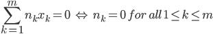 \displaystyle \sum _{k=1}^{m} n_kx_k=0 \ \ \Leftrightarrow \ \ n_k=0 \ for \, all \ 1\leq k\leq m