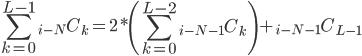 \displaystyle \sum_{k=0}^{L-1} {}_{i-N} C_k = 2 * \left( \sum_{k=0}^{L-2} {}_{i-N-1} C_k \right) + {}_{i-N-1} C_{L-1}
