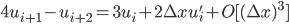 \displaystyle 4u_{i+1} - u_{i+2} = 3u_{i} + 2\Delta x u'_{i} + O[(\Delta x)^3]