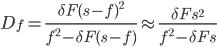 \displaystyle D_f=\frac{\delta F(s-f)^2}{f^2-\delta F(s-f)}\approx \frac{\delta Fs^2}{f^2 - \delta Fs}