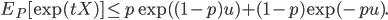 \displaystyle E_{P}[\exp(tX)]\le p \exp( (1-p)u)+(1-p)\exp(-pu).