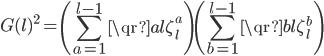 \displaystyle G(l)^2 = \left( \sum_{a=1}^{l-1}\qr{a}{l}\zeta_{l}^{a} \right)\left( \sum_{b=1}^{l-1}\qr{b}{l}\zeta_{l}^{b} \right)