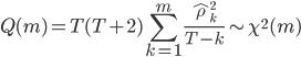 \displaystyle Q(m) = T(T + 2) \sum^{m}_{k = 1} \frac{\hat{\rho}^{2}_{k}}{T - k} \sim \chi^{2} (m)