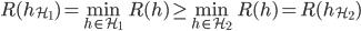 \displaystyle R(h_{\mathcal{H}_{1}})=\min_{h\in\mathcal{H}_{1}}R(h)\ge\min_{h\in\mathcal{H}_{2}}R(h)=R(h_{\mathcal{H}_{2}})