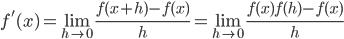 \displaystyle f'(x)=\lim_{h\rightarrow 0}\frac{f(x+h)-f(x)}{h}=\lim_{h\rightarrow 0}\frac{f(x)f(h)-f(x)}{h}