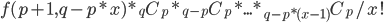 \displaystyle f(p+1,q-p*x)*{}_q C_p * {}_{q-p} C_p * ... * {}_{q-p*(x-1)} C_p / x!
