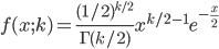 \displaystyle f(x;k)=\frac{(1/2)^{k/2}}{\Gamma(k/2)} x^{k/2 - 1} e^{-\frac{x}{2}}