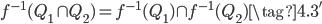 \displaystyle f^{-1}(Q_1 \cap Q_2) = f^{-1}(Q_1) \cap f^{-1}(Q_2) \tag{4.3'}