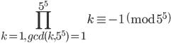 \displaystyle\prod_{k=1,\, gcd(k,5^5)=1}^{5^5} k\equiv -1 \pmod{5^5}