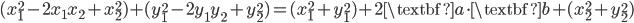 \displaystyle{ (x_{1}^2 - 2{x_1}{x_2} + x_{2}^2) + (y_{1}^2 - 2{y_1}{y_2} + y_{2}^2)=   (x_{1}^2 + y_{1}^2) + 2\textbf{a} \cdot \textbf{b} + (x_{2}^2 + y_{2}^2) }