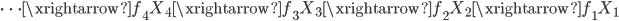 \displaystyle{ \cdots \xrightarrow{f_4} X_4 \xrightarrow{f_3} X_3 \xrightarrow{f_2} X_2 \xrightarrow{f_1} X_1 }