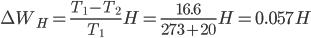 \displaystyle{ \Delta W_H = \frac{T_1 - T_2}{T_1} H = \frac{16.6}{273+20} H = 0.057H }