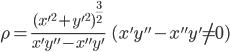 \displaystyle{ \rho = \frac{(x'^2 + y'^2)^{\frac{3}{2}}}{x'y'' - x''y'} \ \ \ (x'y'' - x''y' \neq 0)}