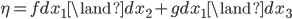 \eta = f dx_1 \land dx_2 + g dx_1 \land dx_3
