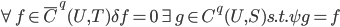 \forall f \in \bar{C}^q(U,T) \delta f=0 \exists g \in C^q(U,S) s.t. \psi g =f
