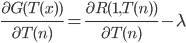 \frac{\partial G(T(x))}{\partial T(n)} = \frac{\partial R(1,T(n))}{\partial T(n)}- \lambda