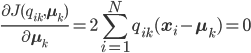 \frac{\partial J(q_{ik},\mathbf{\mu}_k)}{\partial \mathbf{\mu}_k} = 2 \displaystyle{\sum^{N}_{i=1}} q_{ik} (\mathbf{x}_i - \mathbf{\mu}_k) = 0