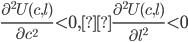 \frac{\partial^2 U(c,l)}{\partial c^2} \lt 0,\frac{\partial^2 U(c,l)}{\partial l^2} \lt 0