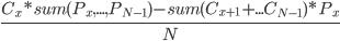 \frac{C_x*sum(P_x,...,P_{N-1}) - sum(C_{x+1} + ... C_{N-1}) * P_x}{N}