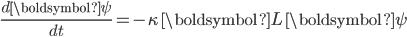 \frac{d\boldsymbol{\psi}}{dt} = -\kappa \, \boldsymbol{L} \, \boldsymbol{\psi}