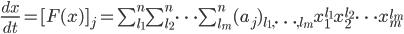 \frac{dx}{dt}=[F(x)]_j =\sum_{l_1}^n \sum_{l_2}^n \cdots \sum_{l_m}^n (a_j)_{l_1, \cdots , l_m} x_1^{l_1} x_2^{l_2} \cdots x_m^{l_m}
