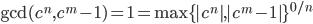 \gcd(c^n,c^m-1)=1=\max\{|c^n|,|c^m-1|\}^{0/n}