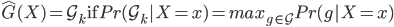 \hat{G}(X) = \mathcal{G}_{k} ~\text{if}~ Pr(\mathcal{G}_{k}|X=x) = max_{g \in \mathcal{G}}Pr(g|X=x)