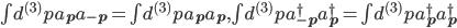 \int d^{(3)}p a_{\bf{p}}a_{-\bf{p}}=\int d^{(3)}pa_{\bf{p}}a_{\bf{p}}, \int d^{(3)}pa_{-\bf{p}}^\dagger a_{\bf{p}}^\dagger=\int d^{(3)}pa_{\bf{p}}^\dagger a_{\bf{p}}^\dagger