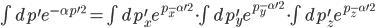 \int dp^\prime e^{-\alpha p^{\prime 2}}=\int dp_x^\prime e^{p_x^{-\alpha\prime 2}}\cdot\int dp_y^\prime e^{p_y^{-\alpha\prime 2}}\cdot\int dp_z^\prime e^{p_z^{-\alpha\prime 2}}
