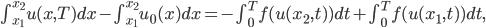 \int_{x_1}^{x_2} u(x,T)dx - \int_{x_1}^{x_2} u_0(x) dx = -\int_0^T f(u(x_2,t))dt + \int_0^T f(u(x_1,t))dt,