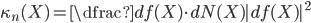\kappa_{n}(X) = \dfrac{df(X)\cdot dN(X)}{|df(X)|^{2}}