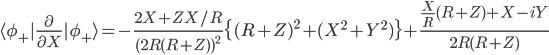 \langle \phi_{+}|\frac{\partial}{\partial X}|\phi_{+}\rangle = -\frac{2X+ZX/R}{(2R(R+Z))^{2}}\{(R+Z)^2 + (X^2 + Y^2)\}+\frac{\frac{X}{R}(R+Z)+X-iY}{2R(R+Z)}