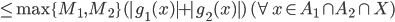 \le \max \{ M_1, M_2 \} ( |g_1(x)| + |g_2(x)| ) \ (\forall x \in A_1 \cap A_2 \cap X)