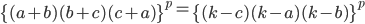\left\{(a+b)(b+c)(c+a)\right\}^p=\left\{(k-c)(k-a)(k-b)\right\}^p