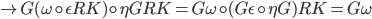 \mapsto G (\omega \circ \epsilon R K) \circ \eta {GRK} = G \omega \circ (G \epsilon \circ \eta G) R K = G \omega