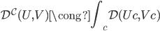 \mathcal{D} ^ {\mathcal{C}}(U, V) \cong \displaystyle\int _ c \mathcal{D}(Uc, Vc)