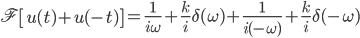 \mathfrak F \left[u(t)+u(-t)\right] = \frac 1 {i \omega} + \frac{k}{i} \delta(\omega) + \frac 1 {i(-\omega)} + \frac k i \delta(-\omega)
