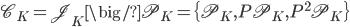 \mathscr{C}_K = \mathscr{J}_K \big/ \mathscr{P}_K = \{ \mathscr{P}_K, P\mathscr{P}_K, P^2\mathscr{P}_K\}