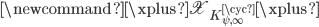 \newcommand{\xplus}{\mathfrak{X}_{K_{\psi, \infty}^{\cyc}} } \xplus