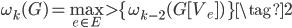 \omega_k(G) = \max_{e \in E} \> \{ \, \omega_{k - 2}(G[ V_{e} ])\, \} \tag{2}