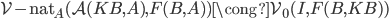 \operatorname{\mathcal{V}-nat} _ A(\mathcal{A}(KB,A),F(B,A) ) \cong \mathcal{V} _ 0(I,F(B,KB) )