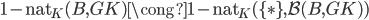 \operatorname{1-nat} _ K(B, GK) \cong \operatorname{1-nat} _ K( \lbrace \ast \rbrace, \mathcal{B}(B, GK) )
