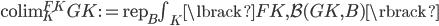 \operatorname{colim} _ K ^ {FK} GK := \operatorname{rep} _ {B} \textstyle\int_ K \lbrack FK, \mathcal{B}(GK, B) \rbrack