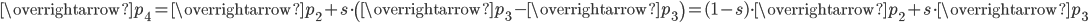 \overrightarrow{p_4} = \overrightarrow{p_2} + s \cdot \left( \overrightarrow{p_3} - \overrightarrow{p_3} \right) = (1-s) \cdot \overrightarrow{p_2} + s \cdot \overrightarrow{p_3}