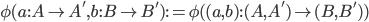 \phi(a : A \to A', b : B \to B') := \phi( (a, b) : (A, A') \to (B, B') )