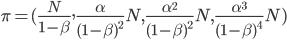 \pi = ( \frac{N}{1 - \beta } , \frac{ \alpha }{(1 - \beta)^2} N, \frac{ \alpha^2 }{(1 - \beta)^2} N , \frac{\alpha^3}{(1 - \beta)^4} N)