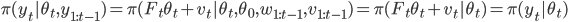 \pi(y_t|\theta_t, y_{1:t-1})=\pi(F_t \theta_t + v_t|\theta_t, \theta_0, w_{1:t-1}, v_{1:t-1})=\pi(F_t \theta_t + v_t|\theta_t)=\pi(y_t|\theta_t)