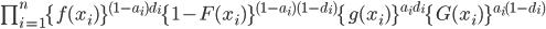 \prod^{n}_{i=1} \{ f(x_i) \}^{(1-a_i)d_i} \{1-F(x_i) \}^{(1-a_i)(1-d_i)} \{g(x_i)\}^{a_i d_i} \{ G(x_i)\}^{a_i(1-d_i)}