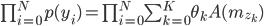 \prod_{i=0}^{N} p(y_i) =\prod_{i=0}^{N} \sum_{k=0}^{K} \theta_k A(m_{z_k} )
